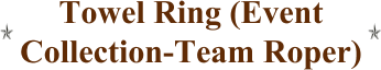 Towel Ring (Event Collection-Team Roper)
